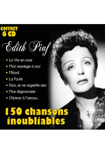 Edith Piaf, 150 chansons inoubliables