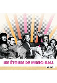 Les Etoiles du Music-Hall - Volume 1