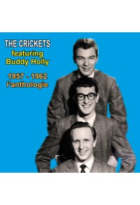 The Crickets featuring Buddy Holly - 1957 - 1962 : l'anthologie