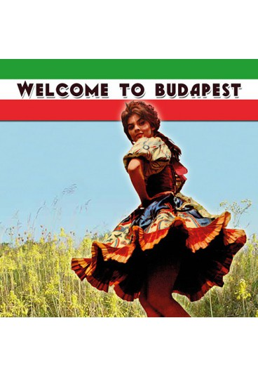 Welcome to Budapest – Hungarian folk songs and dances