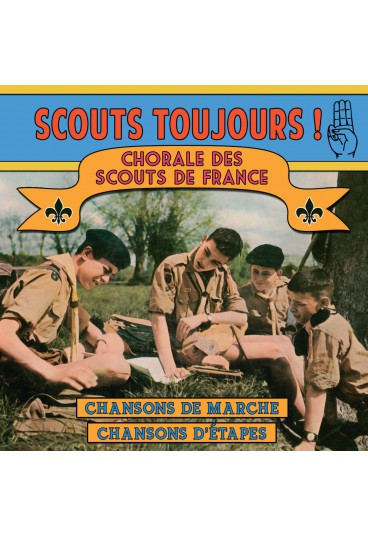 Scouts toujours !