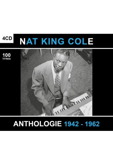 Nat King Cole : Anthologie 1942-1962