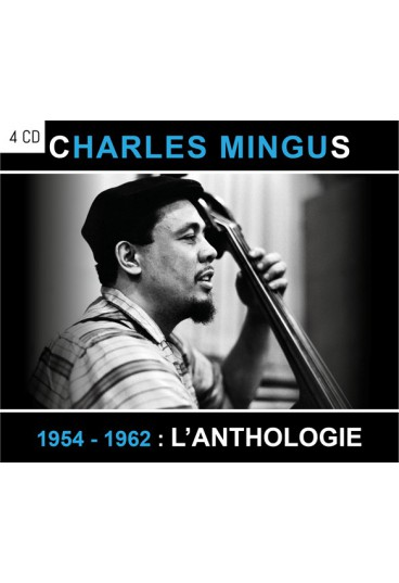 Charles Mingus - 1954 - 1962 : l'anthologie